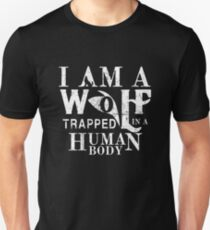 I Am A Wolf Trapped In A Human Body Unisex T-Shirt