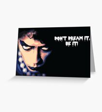 Don't Dream It Be It Greeting Card