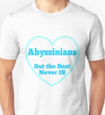 Cat Abyssinians Arent For Everyone T-Shirt