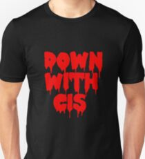 Rocky Horror DOWN WITH CIS  T-Shirt