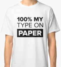 100% My Type On Paper - Black Classic T-Shirt
