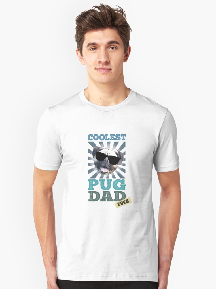 Coolest Pug Dad Ever Dog Lover Unisex T-Shirt Front