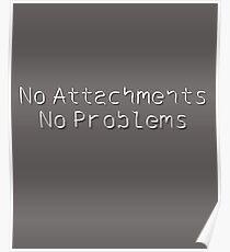 No Attachments, No Problems: Minimalist Design Poster