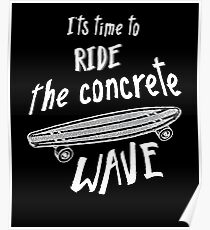 Time To Ride The Concrete Wave Longboard Merch Poster