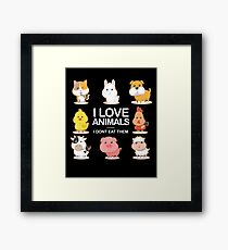 I Love Animals I Don't Eat Them Framed Print