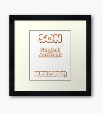 I Have A Much Cooler Surgical Assistant Son Framed Print