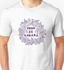Todo se andara (All in due time) T-Shirt