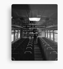 Encrypt like everyone is watching (B&W BG) Metal Print