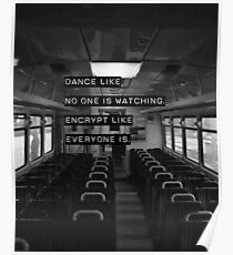 Encrypt like everyone is watching (B&W BG) Poster