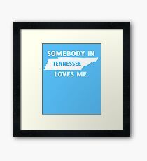 Someone In Tennessee Loves Me Framed Print