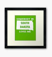 Someone In South Dakota Loves Me Framed Print