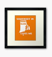Someone In Rhode Island Loves Me Framed Print
