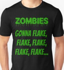 Funny Halloween Zombies Gonna Flake Design  T-Shirt