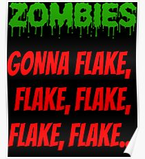 Funny Halloween Zombies Gonna Flake Design  Poster