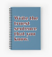 Write the truest sentence that you know Spiral Notebook