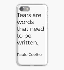 Tears are words iPhone Case/Skin