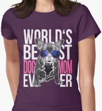 Bulldog Dog Lover > World's Best Dog Mom Ever > Dog Fashion T-Shirt