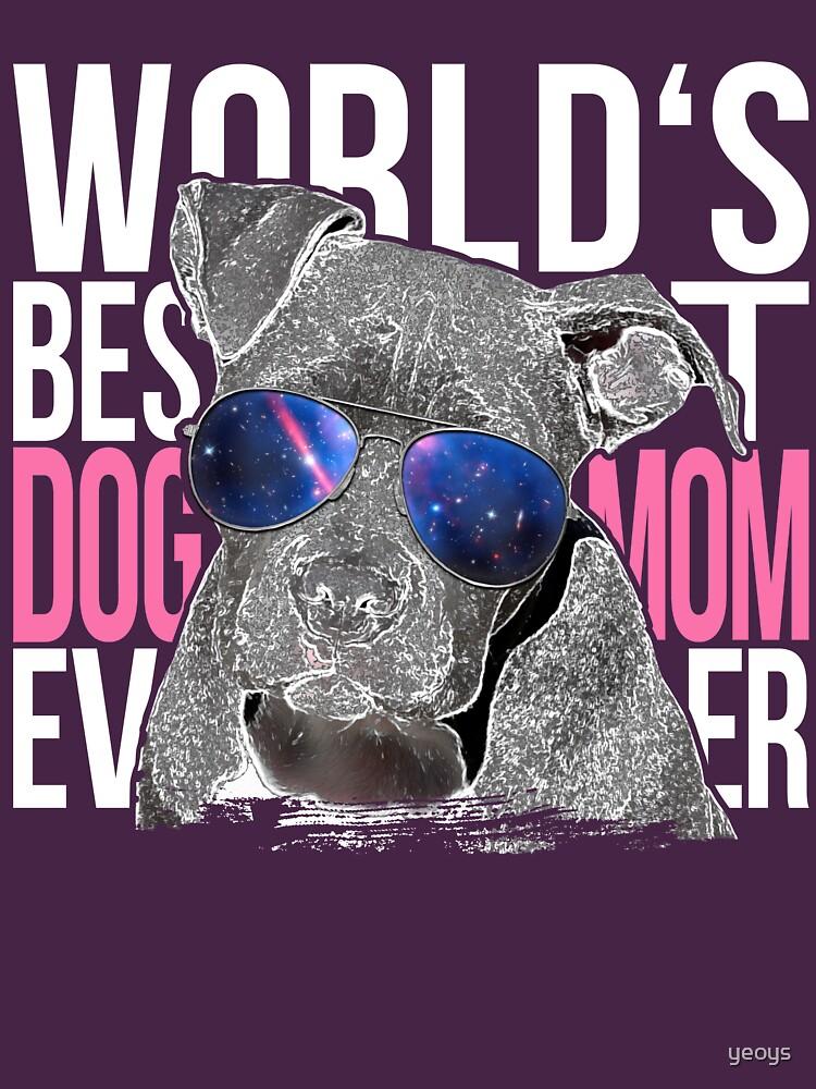 Pittbull Dog Lover > World's Best Dog Mom Ever > Dog Fashion by yeoys