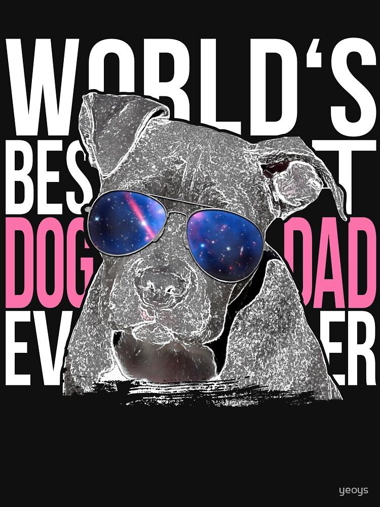 Pittbull Dog Lover > World's Best Dog Dad Ever > Dog Fashion by yeoys