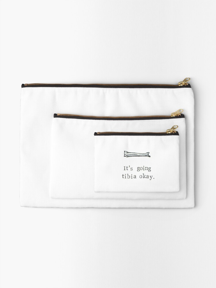 Alternate view of It's Going Tibia Okay Zipper Pouch