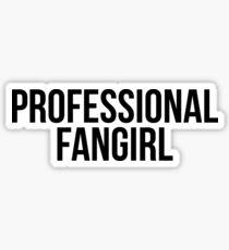 Professional Fangirl Sticker