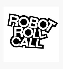 ROBOT ROLL CALL! Photographic Print