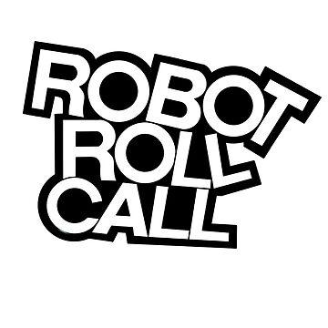 ROBOT ROLL CALL! by ultimatesongbir