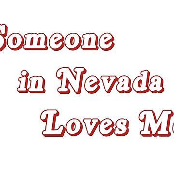 Someone in Nevada Loves Me by danascullysgf