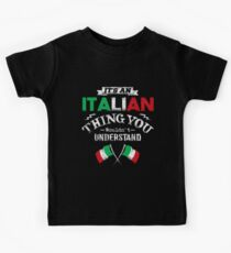 It's An Italian Thing You Wouldn't Understand Kids Tee
