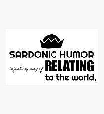 Sardonic Humor Photographic Print