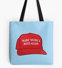 Made 'Murica Hate Again Tote Bag