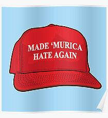 Made 'Murica Hate Again Poster