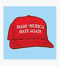 Made 'Murica Hate Again Photographic Print