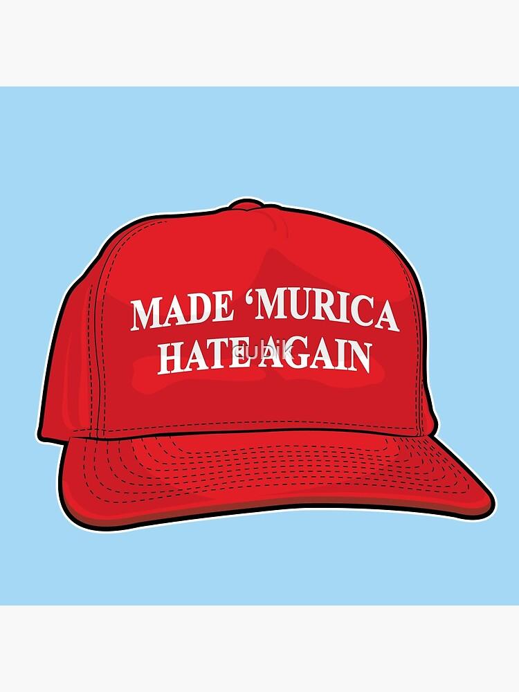 Made 'Murica Hate Again by cubik