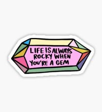 Life is Rocky when You're a Gem Sticker