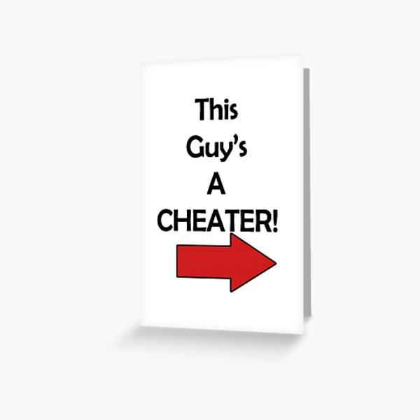 """""""This Guy's A Cheater"""" Meme Funny Arrow Shirt Greeting Card"""