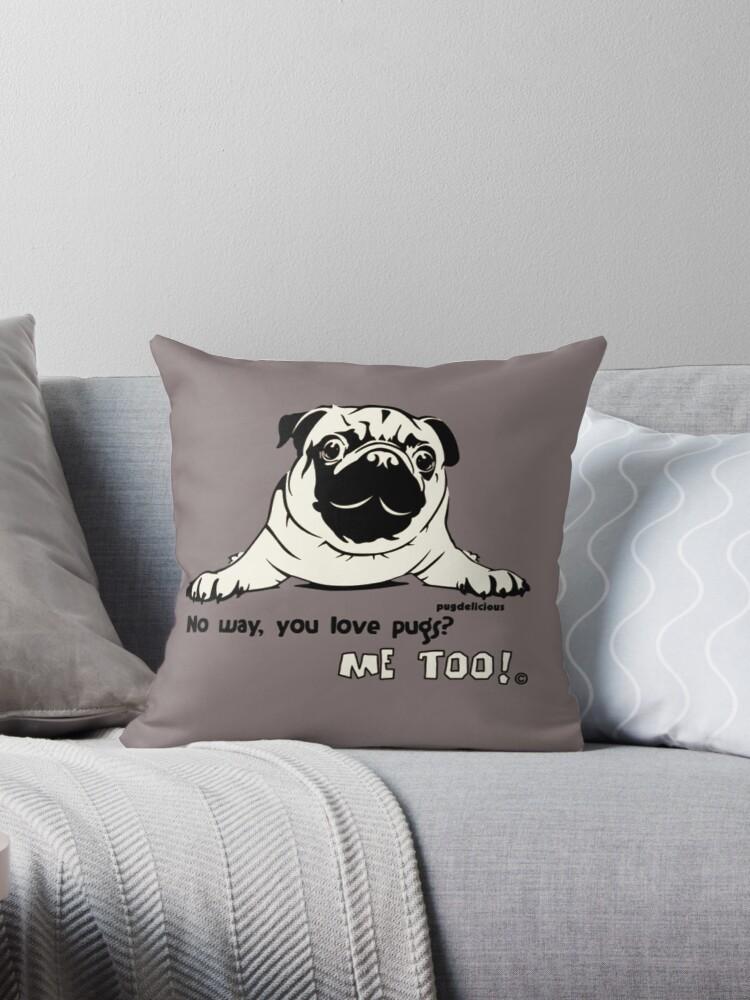 Pug - No way you love pugs? by PugD