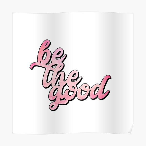 Be the Good Poster