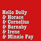 Hello Dolly & Company by WanderingThesp