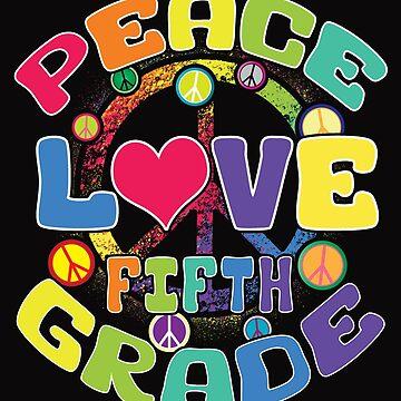 Peace Love Fifth Grade by karmcg