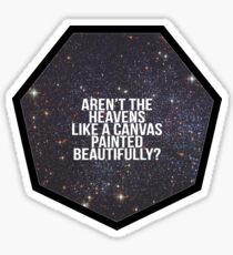 Aren't The Heavens Like A Canvas Painted Beautifully? Sticker