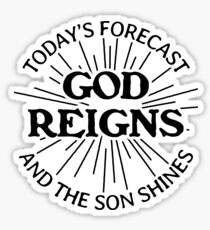 Today's Forecast God Reigns and The Son Shines - Christian Sticker