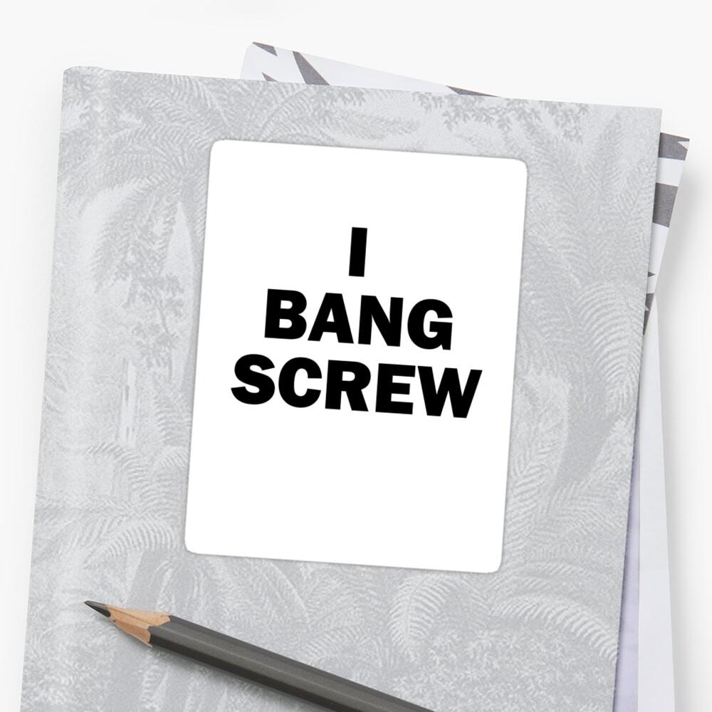 Bang Screw Shirt by BigBank903