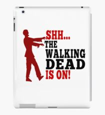 WALKING DEAD IS ON-THE WALKING DEAD TV SHOW   iPad Case/Skin