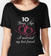 Funny T-shirt For Couples, Best 10 Year Wedding Anniversary Gifts For Women Women's Relaxed Fit T-Shirt