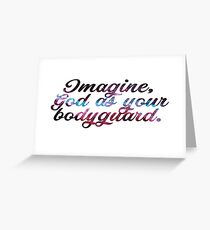 Imagine God As Your Bodyguard Greeting Card