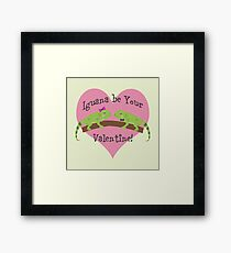 Iguana Be Your Valentine! Framed Print