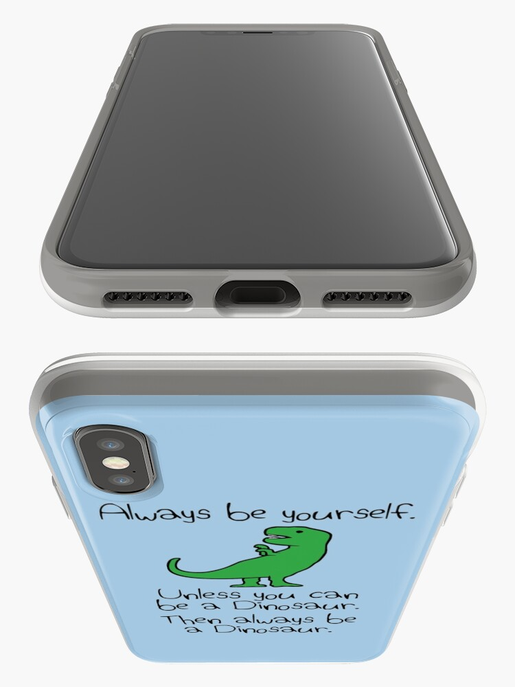 Alternate view of Always Be Yourself, Unless You Can Be A Dinosaur iPhone Case & Cover