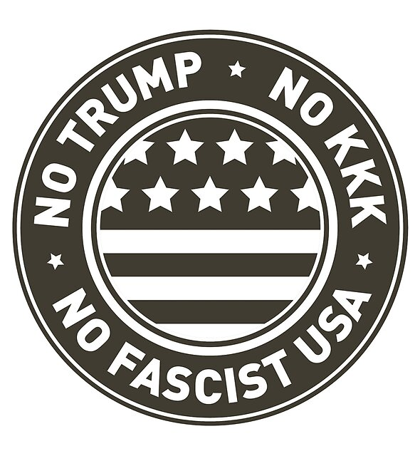 No Trump • No KKK • No Fascist USA by shedside