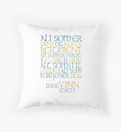 Alt som er sant og edelt Throw Pillow